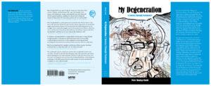 My Degeneration by Peter Dunlap Shohl